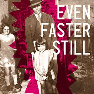 Image for 'Even Faster Still'