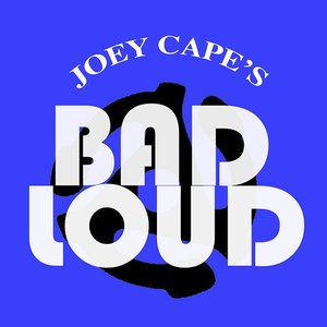 Image for 'Joey Cape's Bad Loud'