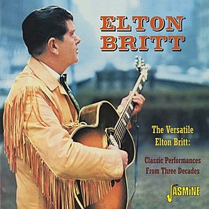 Image for 'The Versatile Elton Britt: Classic Performances From Three Decades'