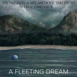 Image for 'A Fleeting Dream: A Melancholy Tribute to Final Fantasy X'