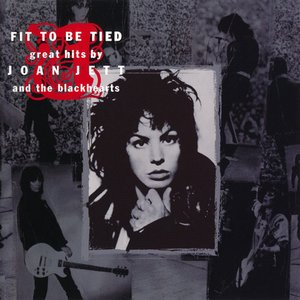 Imagen de 'Fit to Be Tied: Great Hits by Joan Jett and the Blackhearts'