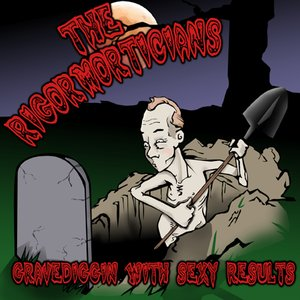 Image for 'Gravediggin' With Sexy Results'