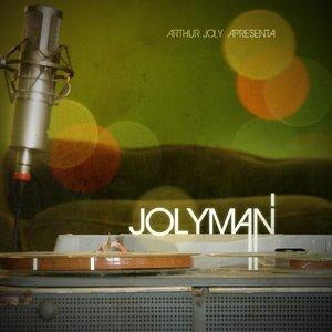 Image for 'Arthur Joly apresenta: Jolyman'