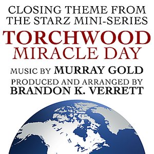 Image for 'Torchwood-Miracle Day End Credits (Murray Gold)'