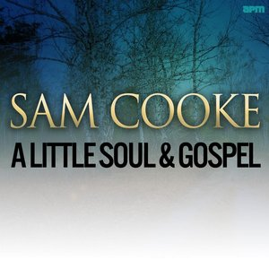 Image for 'A Little Soul & Gospel - 50 Unforgettable Songs'
