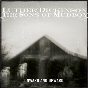 Image for 'Luther Dickinson & The Sons of Mudboy'