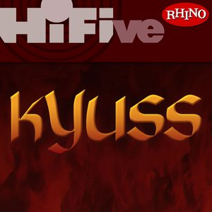 Image for 'Rhino Hi-Five: Kyuss'