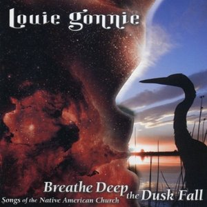 Image for 'Breathe Deep the Dusk Fall: Songs of the Native American Church'