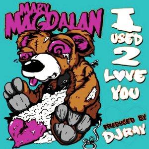 Bild für 'I Used 2 Love You'