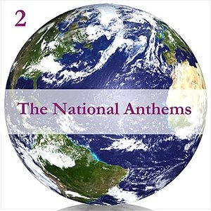 Image for 'The National Anthems, Volume 2 / A Mix of Real Time & Programmed Music'
