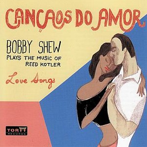 Image for 'Cancaos Do Amor - Bobby Shew Plays the Music of Reed Kotler'
