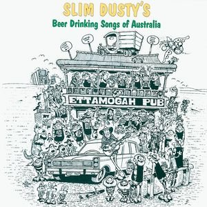 Image for 'Slim Dusty's Beer Drinking Songs Of Australia'