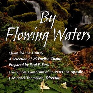 Image for 'By Flowing Waters: Chant For The Liturgy'