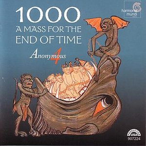 Image for '1000: A Mass for the End of Time - Medieval Chant and Polyphony for the Ascension'