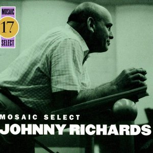 Image for 'Mosaic Select 17: Johnny Richards'