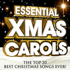 Image for 'Essential Xmas Carols - The Top 20 Best Christmas Songs ever !'