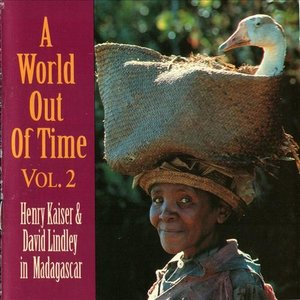 Image for 'A World Out of Time, Volume 2: Henry Kaiser & David Lindley in Madagascar'
