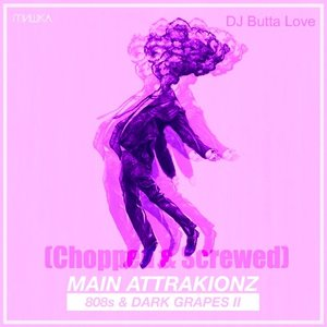 Image for '808s & Dark Grapes II (Chopped And Screwed)'