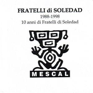 Image for 'Fratelli! 1988-1998 dieci anni di fratelli di soledad'