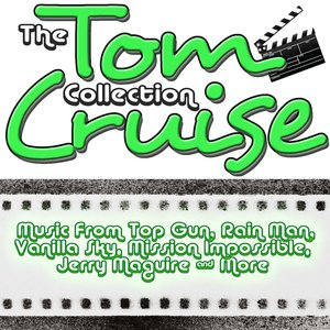 'The Tom Cruise Collection: Music from the Hit Movies Top Gun, Rain Man and Many More'の画像