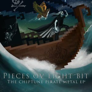 Image for 'Pieces Ov Eight Bit: The Chiptune Pirate Metal EP'