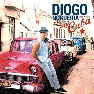 Image for 'Doc. Show - Diogo Nogueira Em Cuba (Ao Vivo)'