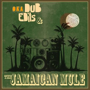Image for 'Dub, Edits & The Jamaican Mule'