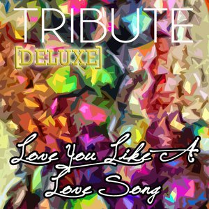 Image for 'Love You Like a Love Song (Selena Gomez & The Scene Tribute) - Deluxe Single'