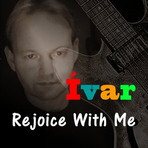 Image for 'IVAR - Rejoice With Me'