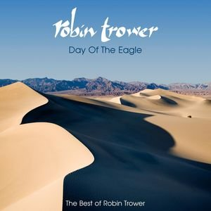 Image for 'Day Of The Eagle (The Best Of Robin Trower)'
