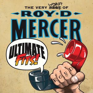 Image for 'Ultimate Fits - The Very Worst of Roy D. Mercer'