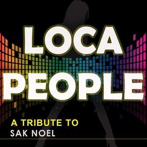 Imagen de 'Loca People (A Tribute to Sak Noel - the Mixes)'