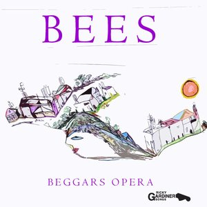 Image for 'BEES BEGGARS OPERA'