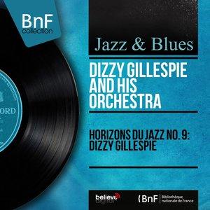 Image for 'Horizons du jazz No. 9: Dizzy Gillespie (Mono Version)'
