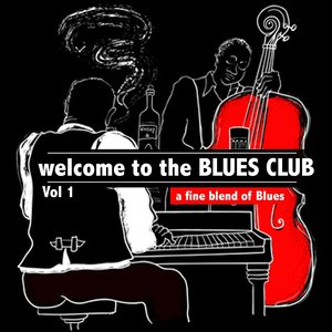 Image for 'Welcome to the Blues Club, Vol.1 (A Fine Blend of Blues)'