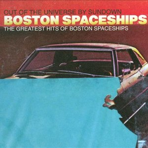 Immagine per 'The Greatest Hits of Boston Spaceships'