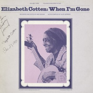 Imagem de 'Elizabeth Cotten, Volume 3: When I'm Gone'