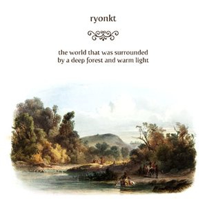 Image for 'the world that was surrounded by a deep forest and warm light'