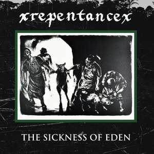 Image for 'The Sickness of Eden'