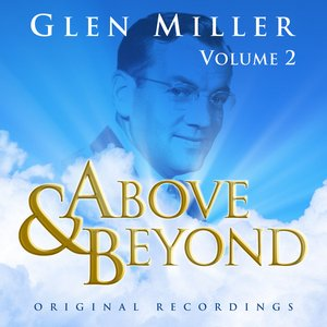 Image for 'Above & Beyond - Glenn Miller Vol. 2'
