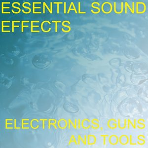Image for 'Essential Sound Effects 4 - Electronics, Guns and Tools'