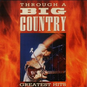 Image for 'Through a Big Country: Greatest Hits'