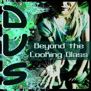 Image for 'Beyond the Looking Glass'