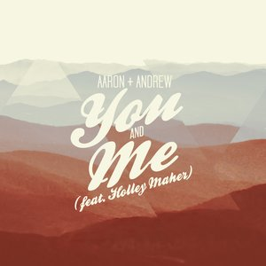 Image for 'You and Me (Feat. Holley Maher)'
