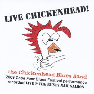 Image for 'Live Chickenhead! - The Chickenhead Blues Band'