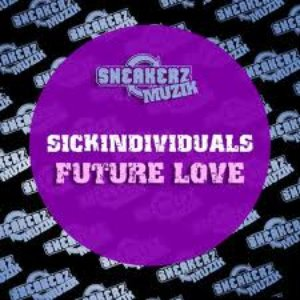 Image for 'Sickindividuals - Future Love (Original Mix)'