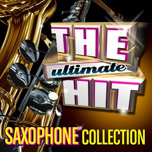 Image for 'The Ultimate Hit Saxophone Collection'