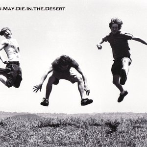 Image for 'You.May.Die.In.The.Desert'