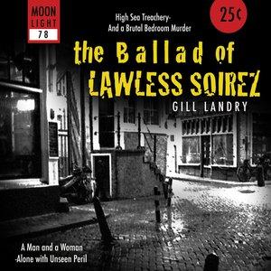 Imagem de 'Tha Ballad Of Lawless Soirez (Full Length Release)'