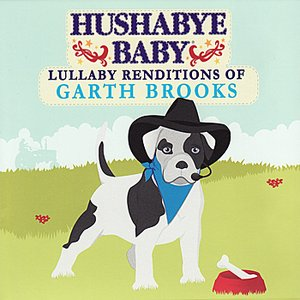Image for 'Hushaby Baby: Lullaby Renditions of Garth Brooks'